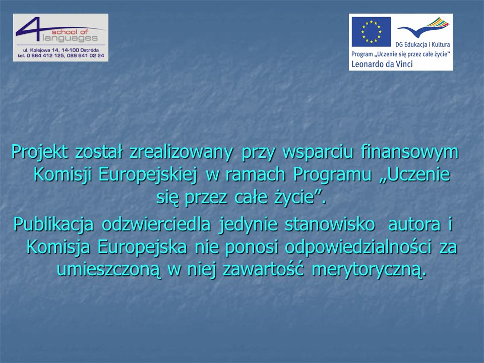 O projekcie Projekt został zrealizowany przez Szkołę Językową 4 Languages w ramach Programu Leonardo da Vinci.