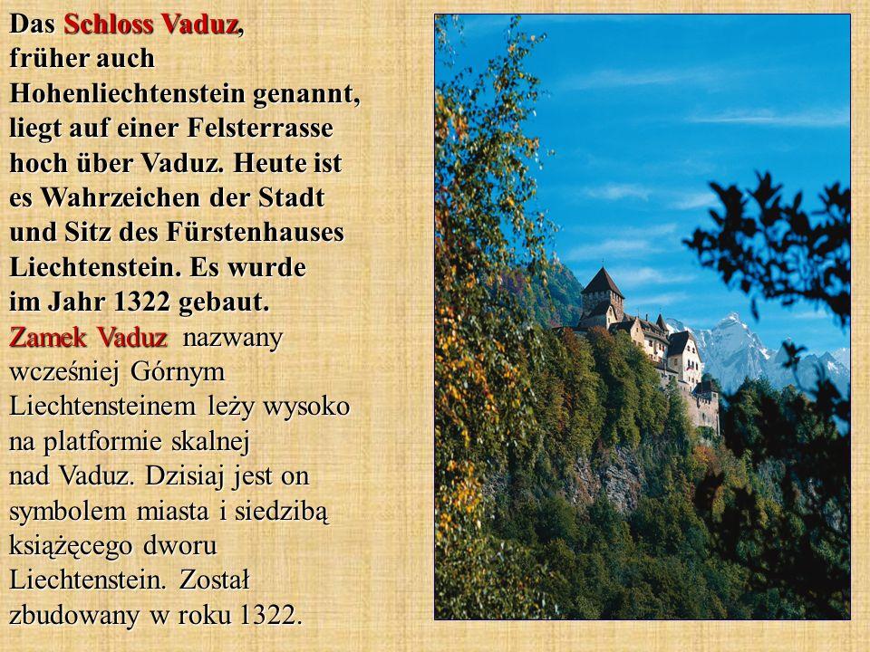 Das Schloss Vaduz, früher auch Hohenliechtenstein genannt, liegt auf einer Felsterrasse hoch über Vaduz. Heute ist es Wahrzeichen der Stadt und Sitz d