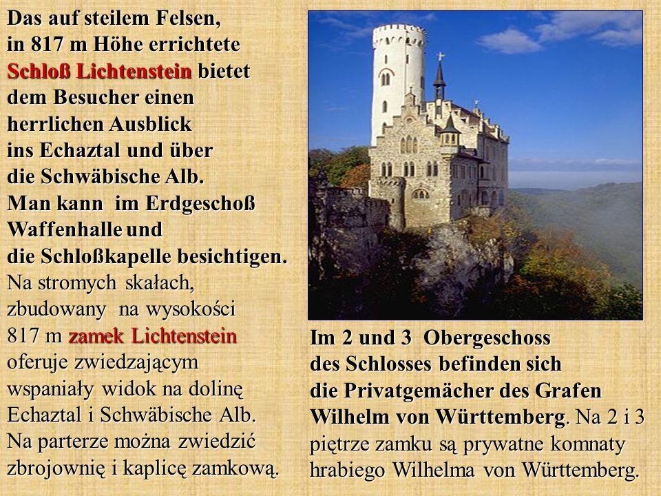 Im 2 und 3 Obergeschoss des Schlosses befinden sich die Privatgemächer des Grafen Wilhelm von Württemberg. Na 2 i 3 piętrze zamku są prywatne komnaty