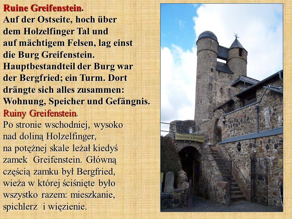 Ruine Greifenstein. Auf der Ostseite, hoch über dem Holzelfinger Tal und auf mächtigem Felsen, lag einst die Burg Greifenstein. Hauptbestandteil der B