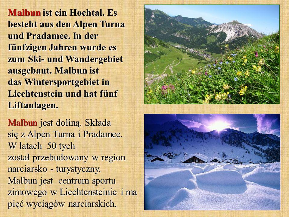 Malbun ist ein Hochtal. Es besteht aus den Alpen Turna und Pradamee. In der fünfzigen Jahren wurde es zum Ski- und Wandergebiet ausgebaut. Malbun ist