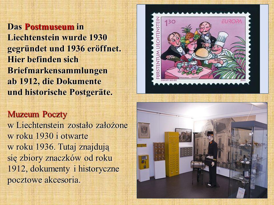 Das Postmuseum in Liechtenstein wurde 1930 gegründet und 1936 eröffnet. Hier befinden sich Briefmarkensammlungen ab 1912, die Dokumente und historisch