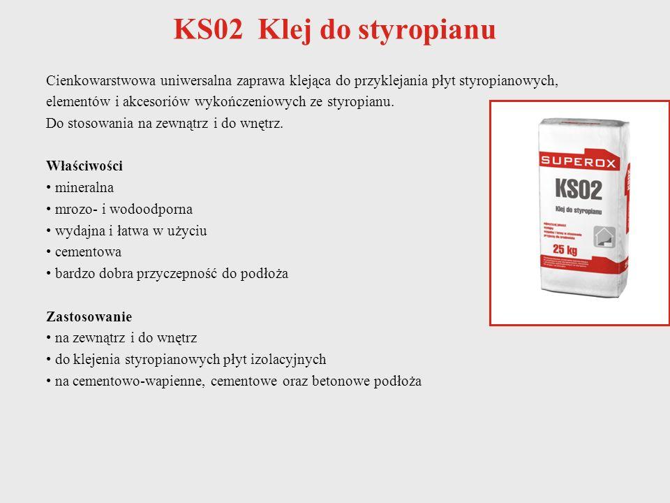 KS02 Klej do styropianu Cienkowarstwowa uniwersalna zaprawa klejąca do przyklejania płyt styropianowych, elementów i akcesoriów wykończeniowych ze sty