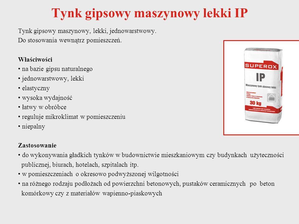 Tynk gipsowy maszynowy lekki IP Tynk gipsowy maszynowy, lekki, jednowarstwowy. Do stosowania wewnątrz pomieszczeń. Właściwości na bazie gipsu naturaln