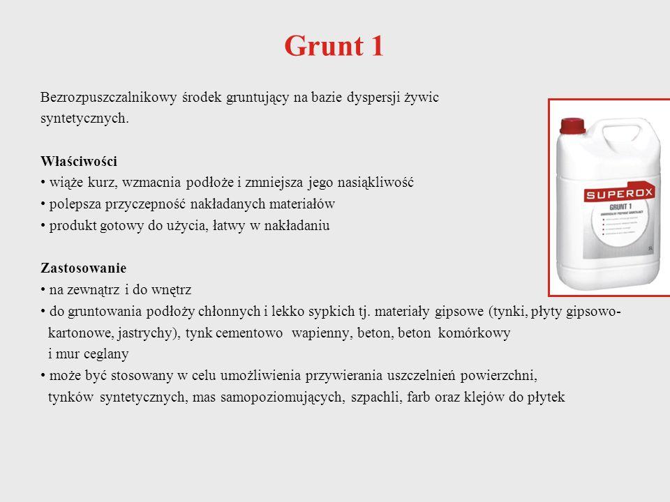 Grunt 1 Bezrozpuszczalnikowy środek gruntujący na bazie dyspersji żywic syntetycznych. Właściwości wiąże kurz, wzmacnia podłoże i zmniejsza jego nasią