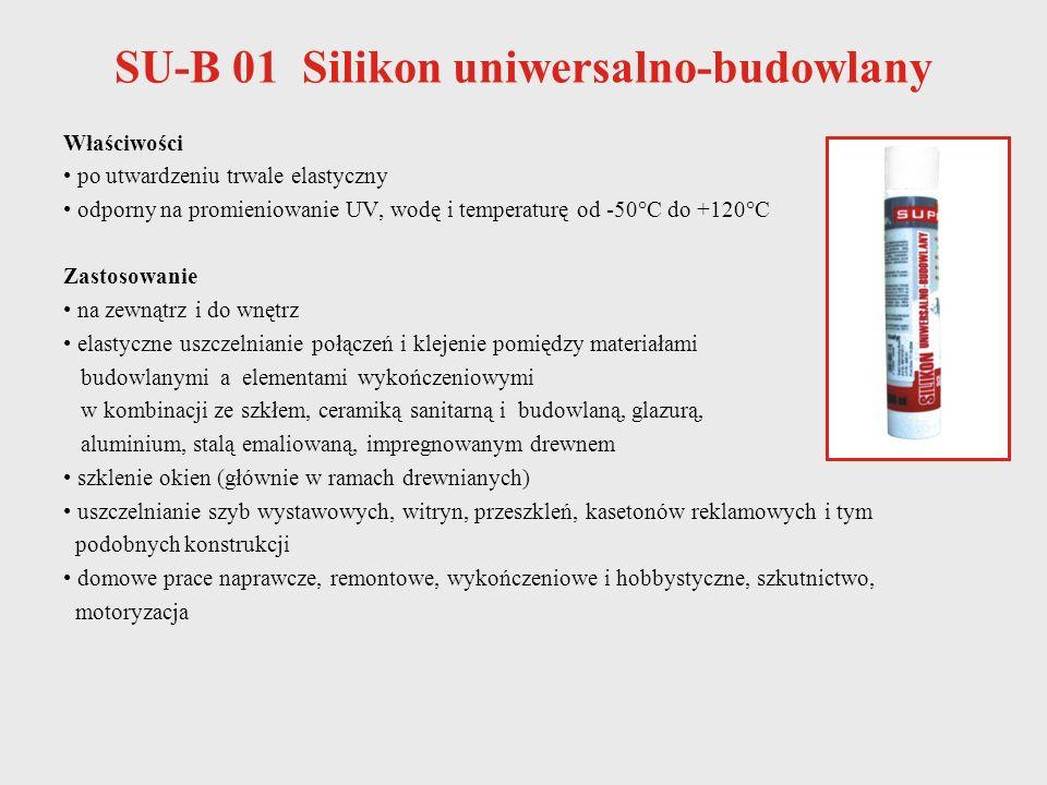 SU-B 01 Silikon uniwersalno-budowlany Właściwości po utwardzeniu trwale elastyczny odporny na promieniowanie UV, wodę i temperaturę od -50°C do +120°C