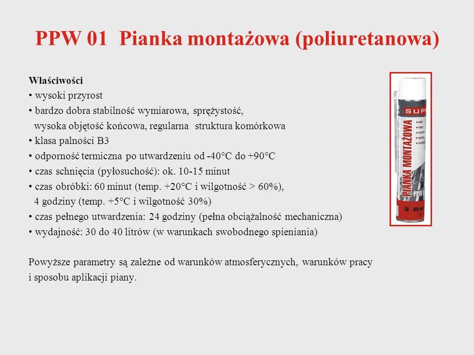 PPW 01 Pianka montażowa (poliuretanowa) Właściwości wysoki przyrost bardzo dobra stabilność wymiarowa, sprężystość, wysoka objętość końcowa, regularna