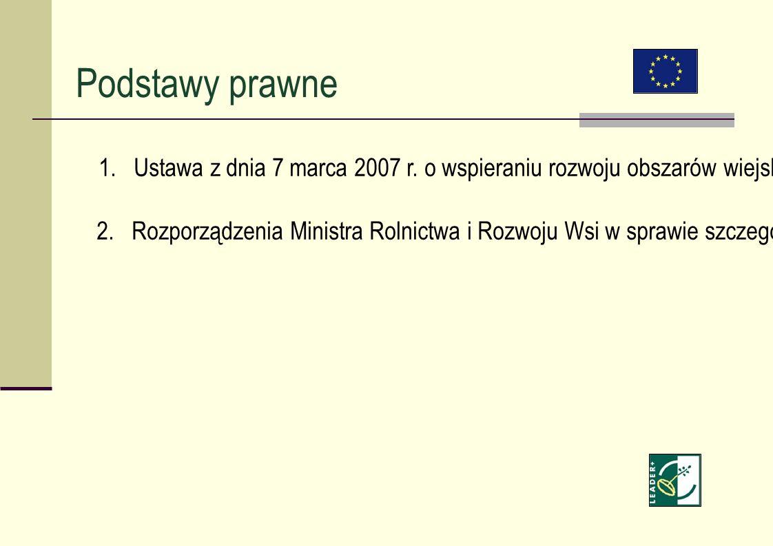 1. Ustawa z dnia 7 marca 2007 r. o wspieraniu rozwoju obszarów wiejskich z udziałem środków Europejskiego Funduszu Rolnego na rzecz Rozwoju Obszarów W