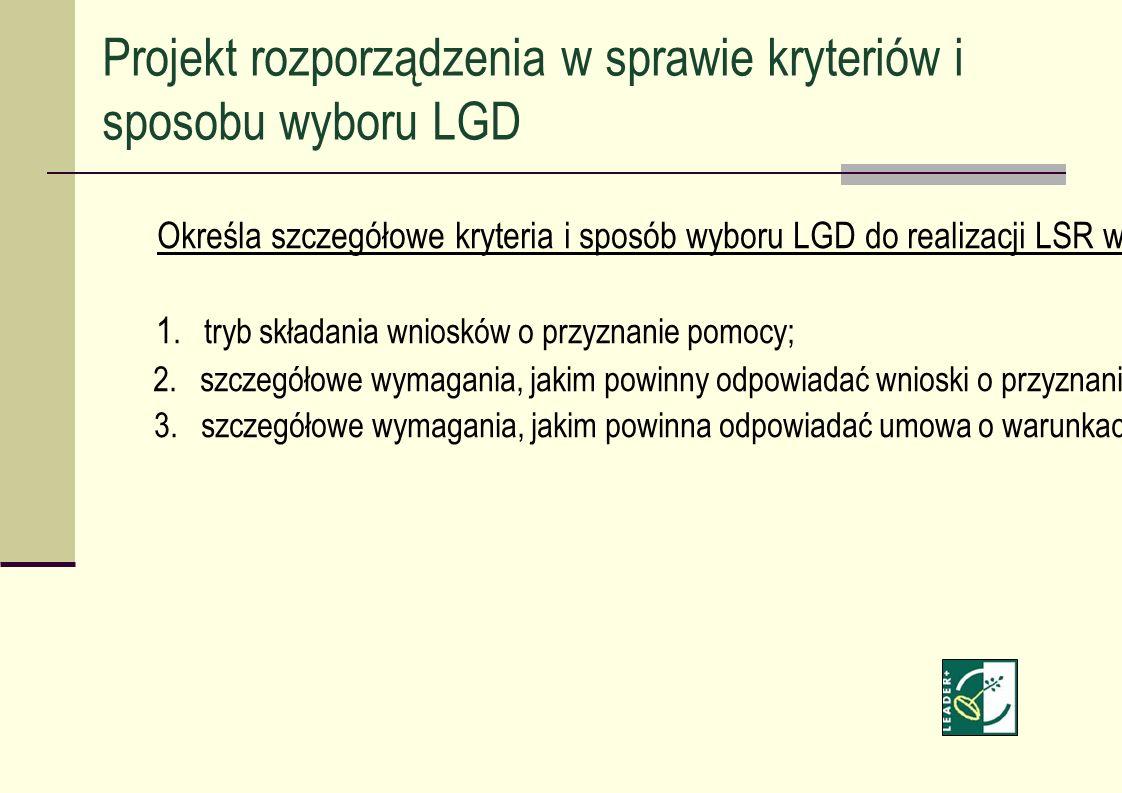 Określa szczegółowe kryteria i sposób wyboru LGD do realizacji LSR w ramach PROW na lata 2007-2013, w tym: 1. tryb składania wniosków o przyznanie pom