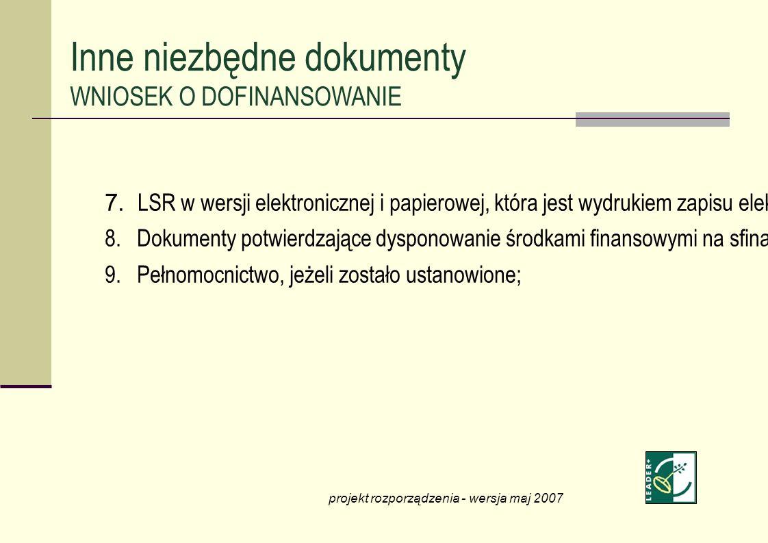 7. LSR w wersji elektronicznej i papierowej, która jest wydrukiem zapisu elektronicznego treści LSR; 8. Dokumenty potwierdzające dysponowanie środkami