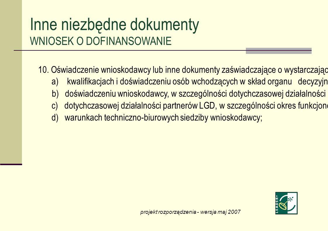 10. Oświadczenie wnioskodawcy lub inne dokumenty zaświadczające o wystarczającym potencjale administracyjnym w LGD do zarządzania środkami publicznymi