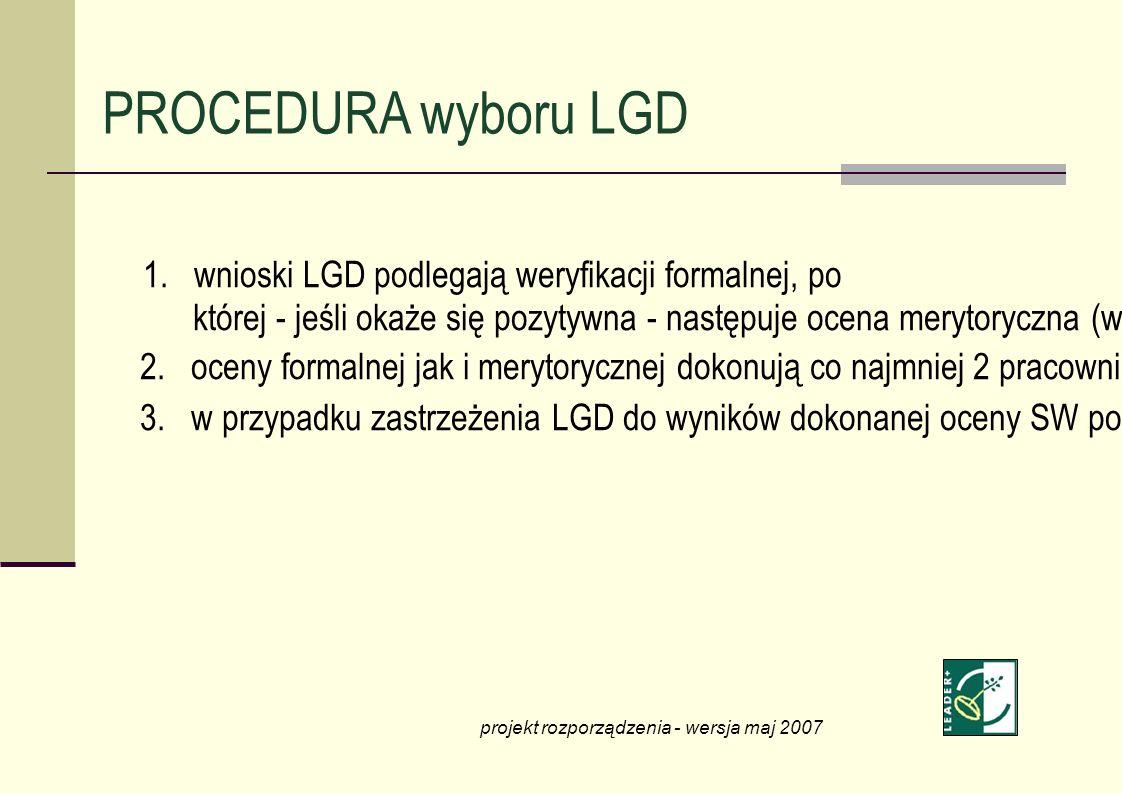 1. wnioski LGD podlegają weryfikacji formalnej, po której - jeśli okaże się pozytywna - następuje ocena merytoryczna (w formie punktowej) 2. oceny for