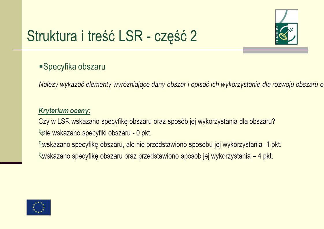 Specyfika obszaru Należy wykazać elementy wyróżniające dany obszar i opisać ich wykorzystanie dla rozwoju obszaru objętego LSR. Kryterium oceny: Czy w
