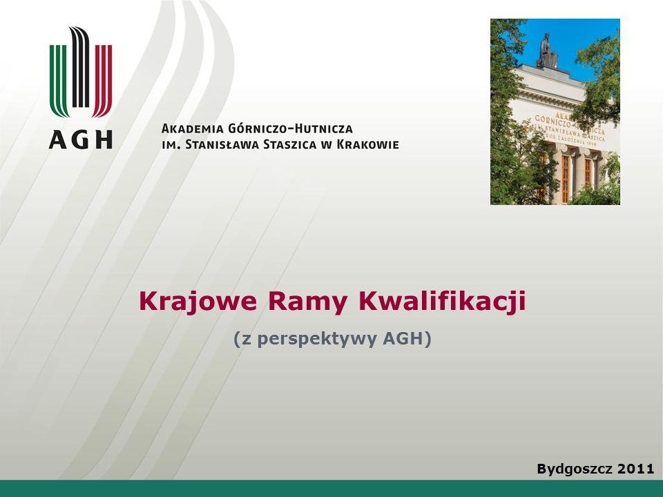Krajowe Ramy Kwalifikacji (z perspektywy AGH) Bydgoszcz 2011