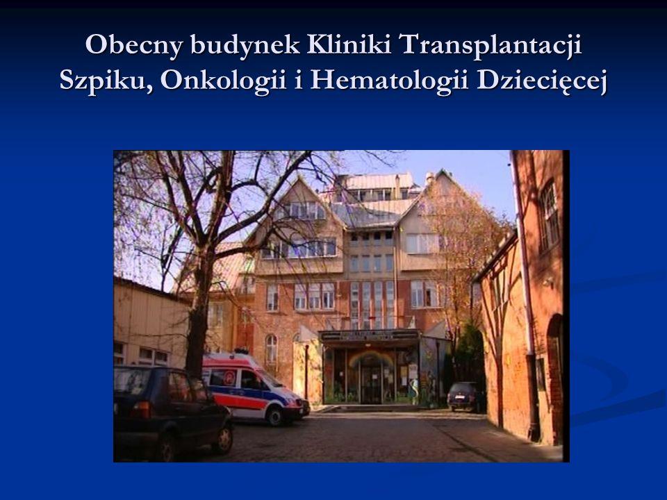 Obecny budynek Kliniki Transplantacji Szpiku, Onkologii i Hematologii Dziecięcej