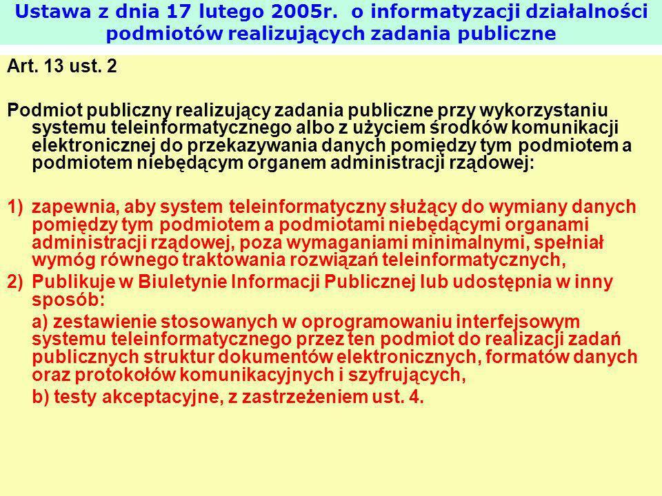 Art. 13 ust. 2 Podmiot publiczny realizujący zadania publiczne przy wykorzystaniu systemu teleinformatycznego albo z użyciem środków komunikacji elekt