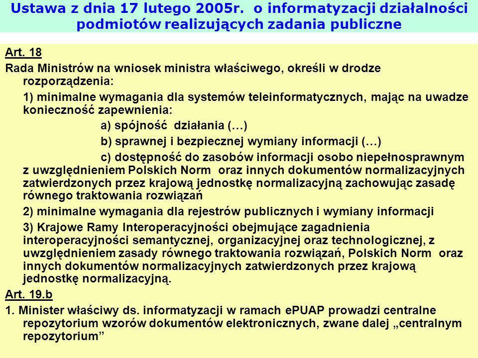 Art. 18 Rada Ministrów na wniosek ministra właściwego, określi w drodze rozporządzenia: 1) minimalne wymagania dla systemów teleinformatycznych, mając