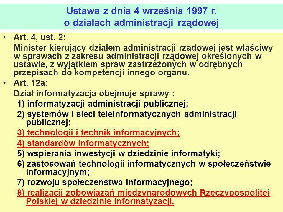 Ustawa z dnia 4 września 1997 r. o działach administracji rządowej Art. 4, ust. 2: Minister kierujący działem administracji rządowej jest właściwy w s
