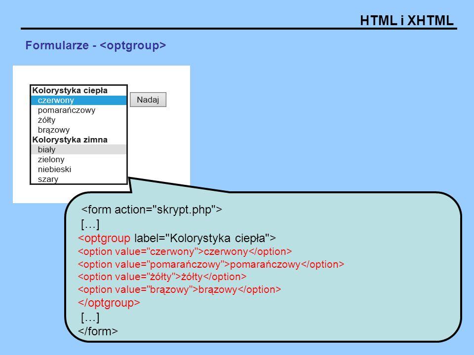 HTML i XHTML Formularze - […] czerwony pomarańczowy żółty brązowy […]