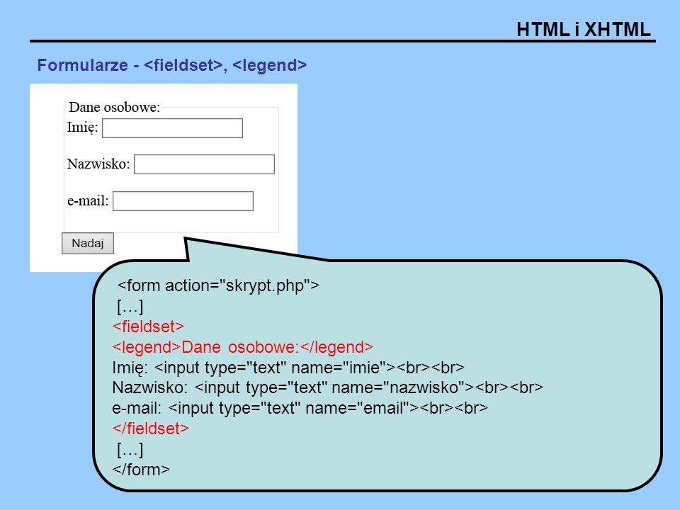 HTML i XHTML Formularze -, […] Dane osobowe: Imię: Nazwisko: e-mail: […]