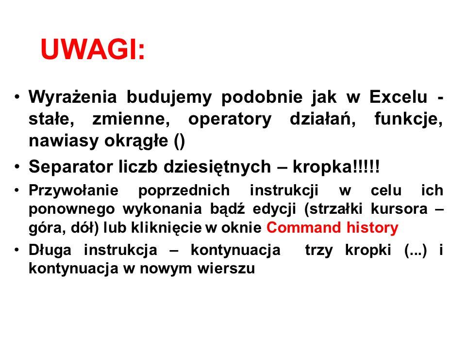 UWAGI: Wyrażenia budujemy podobnie jak w Excelu - stałe, zmienne, operatory działań, funkcje, nawiasy okrągłe () Separator liczb dziesiętnych – kropka!!!!.