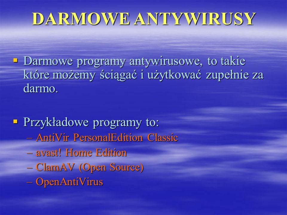 DARMOWE ANTYWIRUSY Darmowe programy antywirusowe, to takie które możemy ściągać i użytkować zupełnie za darmo. Przykładowe programy to: –A–A–A–AntiVir