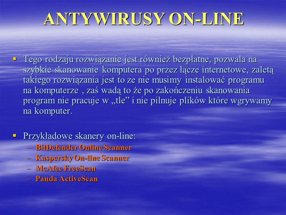 ANTYWIRUSY ON-LINE Tego rodzaju rozwiązanie jest również bezpłatne, pozwala na szybkie skanowanie komputera po przez łącze internetowe, zaletą takiego