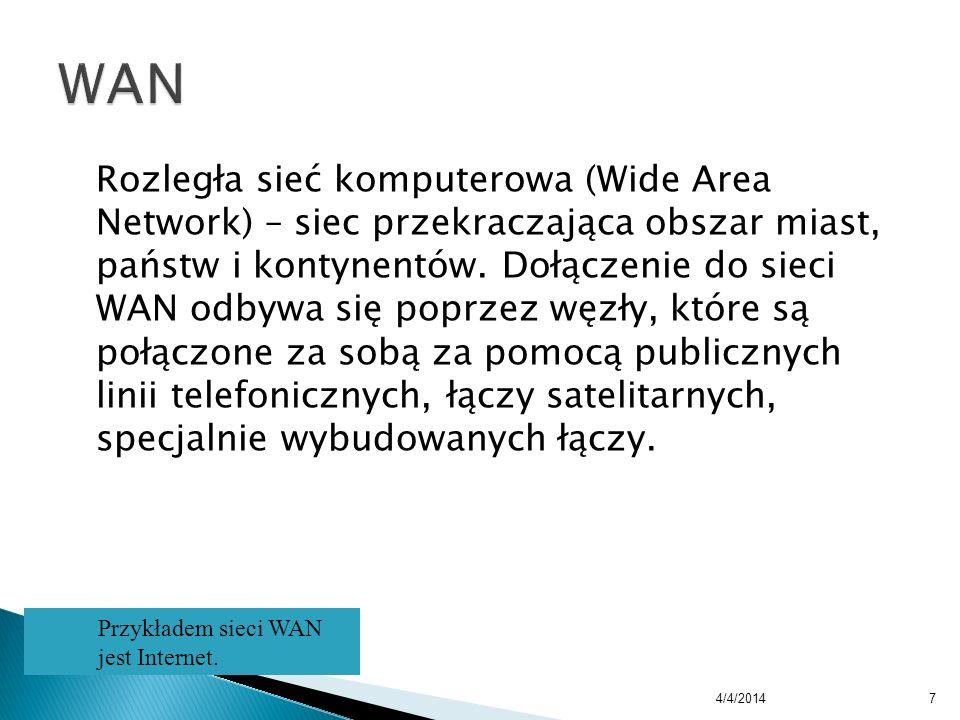 Rozległa sieć komputerowa (Wide Area Network) – siec przekraczająca obszar miast, państw i kontynentów. Dołączenie do sieci WAN odbywa się poprzez węz