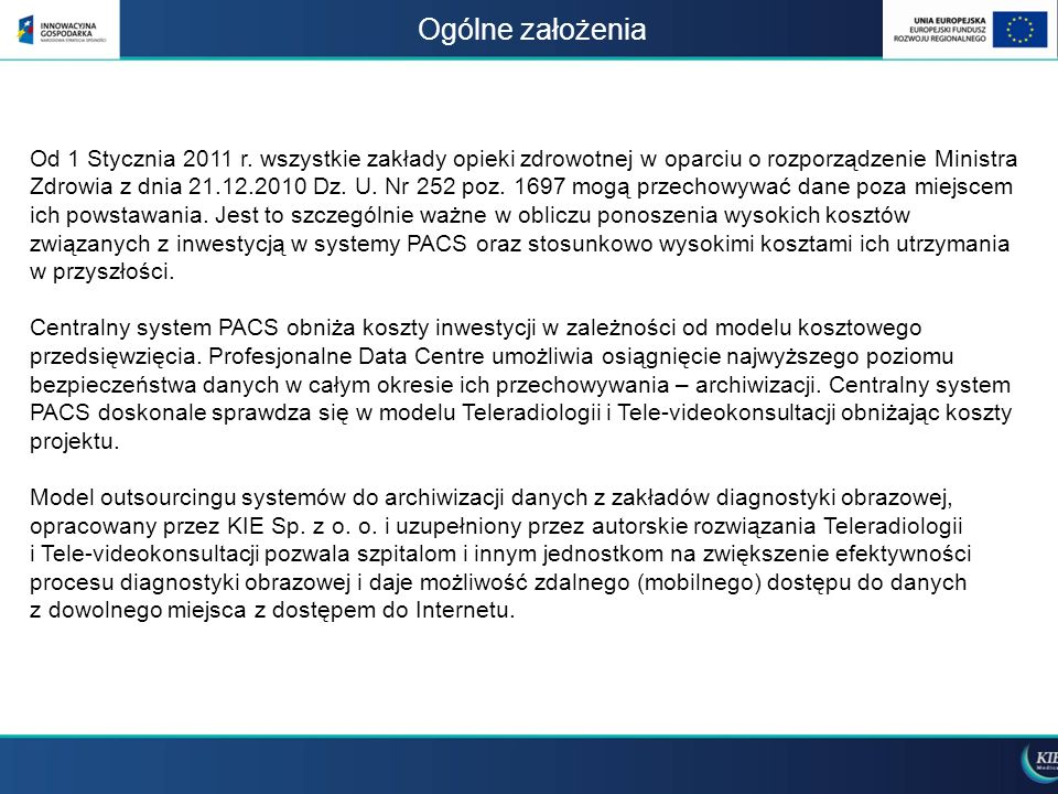 Ogólne założenia Od 1 Stycznia 2011 r. wszystkie zakłady opieki zdrowotnej w oparciu o rozporządzenie Ministra Zdrowia z dnia 21.12.2010 Dz. U. Nr 252