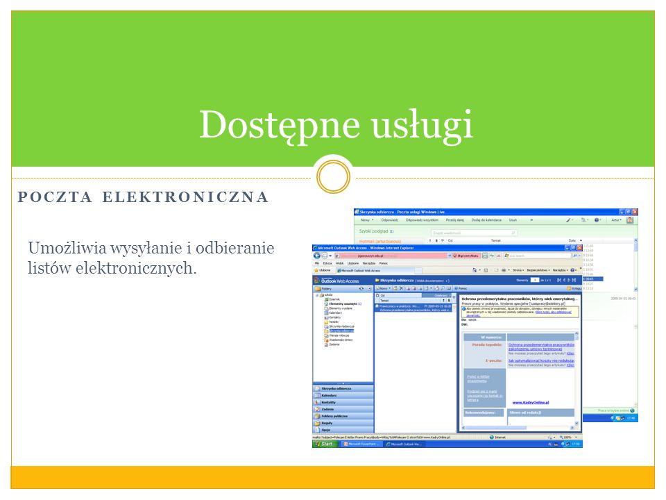 POCZTA ELEKTRONICZNA Dostępne usługi Umożliwia wysyłanie i odbieranie listów elektronicznych.