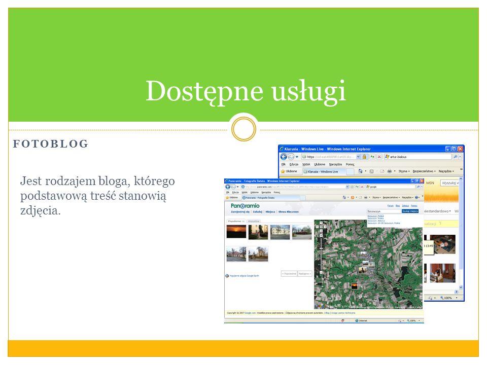 FOTOBLOG Dostępne usługi Jest rodzajem bloga, którego podstawową treść stanowią zdjęcia.