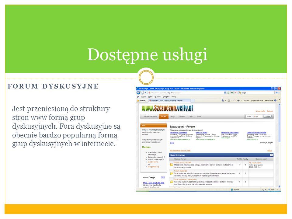 FORUM DYSKUSYJNE Dostępne usługi Jest przeniesioną do struktury stron www formą grup dyskusyjnych. Fora dyskusyjne są obecnie bardzo popularną formą g