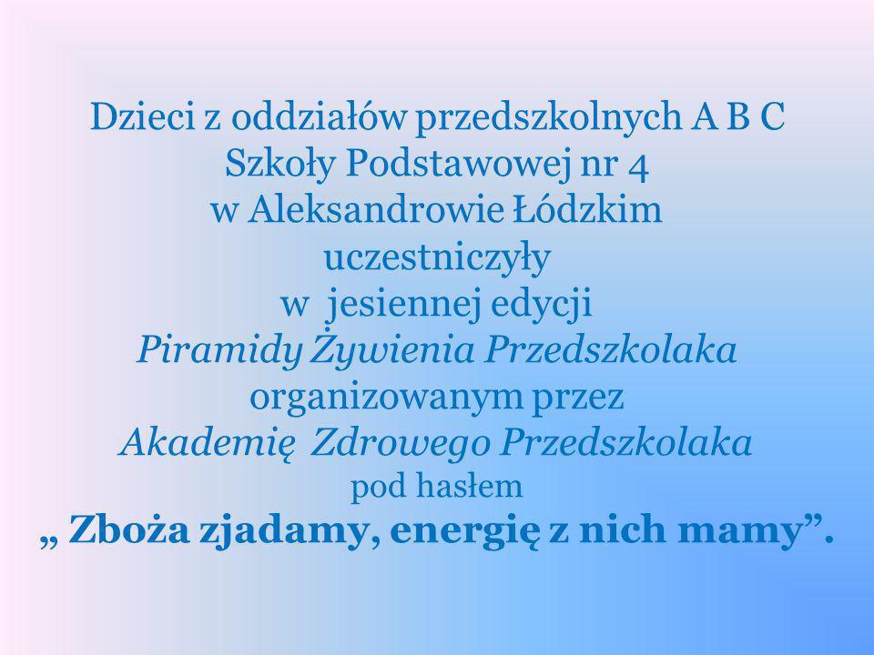 Dzieci z oddziałów przedszkolnych A B C Szkoły Podstawowej nr 4 w Aleksandrowie Łódzkim uczestniczyły w jesiennej edycji Piramidy Żywienia Przedszkola