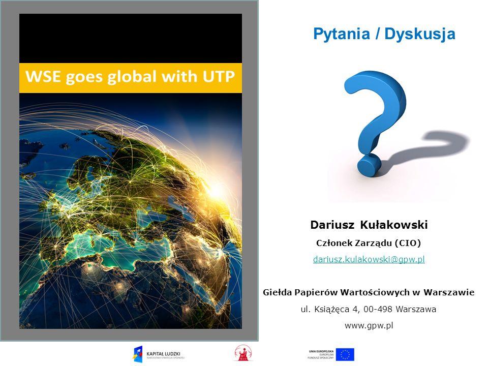 Dariusz Kułakowski Członek Zarządu (CIO) dariusz.kulakowski@gpw.pl Giełda Papierów Wartościowych w Warszawie ul.