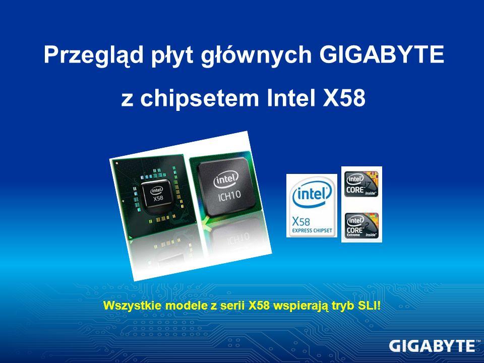 Przegląd płyt głównych GIGABYTE z chipsetem Intel X58 Wszystkie modele z serii X58 wspierają tryb SLI!