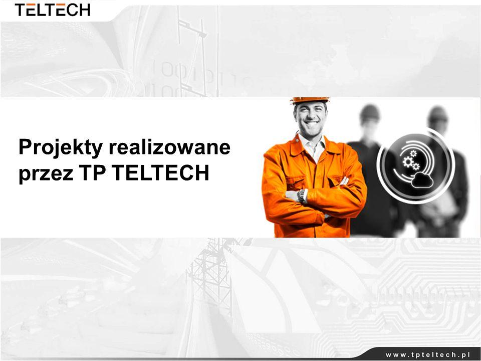 Projekty realizowane przez TP TELTECH