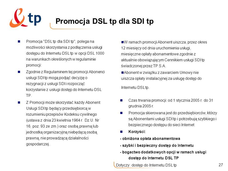 27 Dotyczy: dostęp do Internetu DSL tp Promocja DSL tp dla SDI tp Promocja