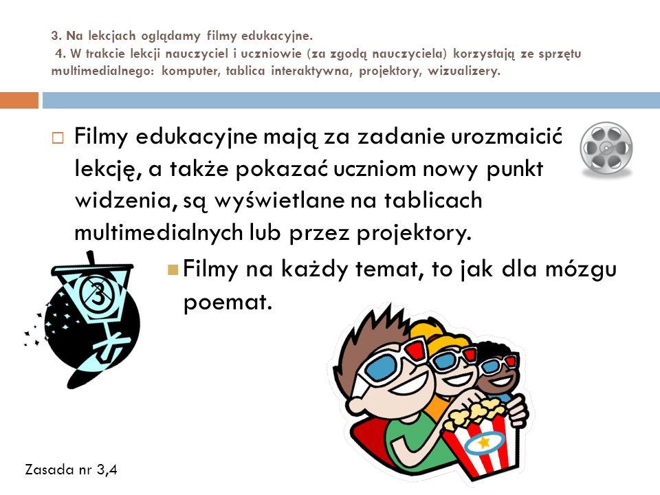 3.Na lekcjach oglądamy filmy edukacyjne. 4.