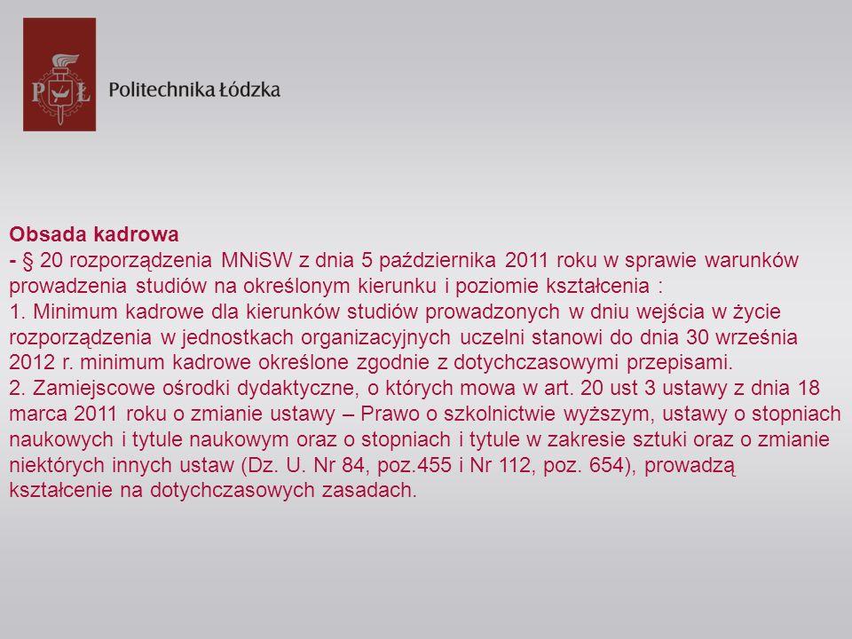Obsada kadrowa - § 20 rozporządzenia MNiSW z dnia 5 października 2011 roku w sprawie warunków prowadzenia studiów na określonym kierunku i poziomie ks