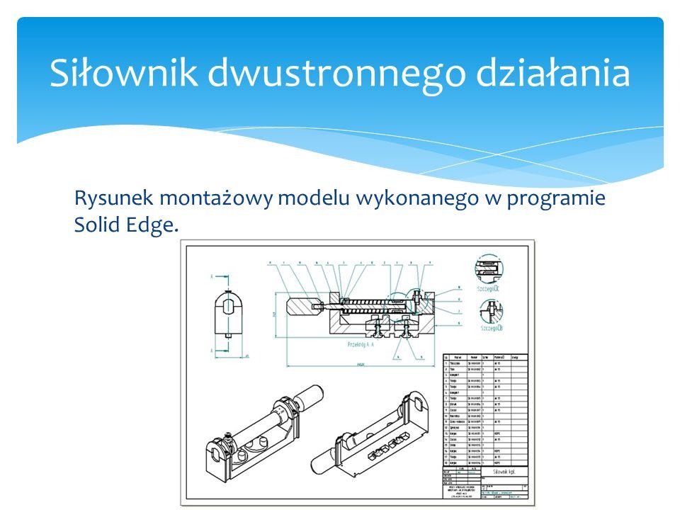 Rysunek montażowy modelu wykonanego w programie Solid Edge. Siłownik dwustronnego działania