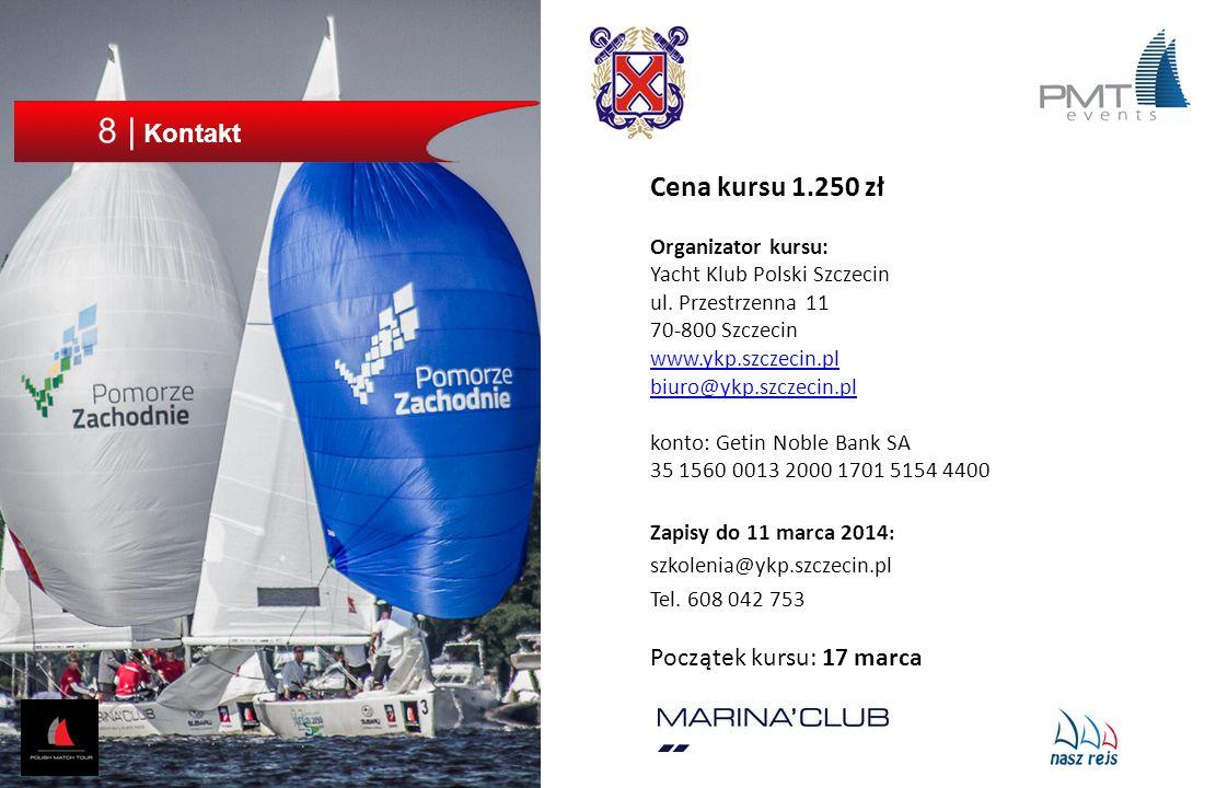 8 | Kontakt Cena kursu 1.250 zł Organizator kursu: Yacht Klub Polski Szczecin ul. Przestrzenna 11 70-800 Szczecin www.ykp.szczecin.pl biuro@ykp.szczec