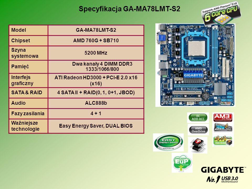 ModelGA-MA78LMT-S2 ChipsetAMD 760G + SB710 Szyna systemowa 5200 MHz Pamięć Dwa kanały 4 DIMM DDR3 1333/1066/800 Interfejs graficzny ATI Radeon HD3000