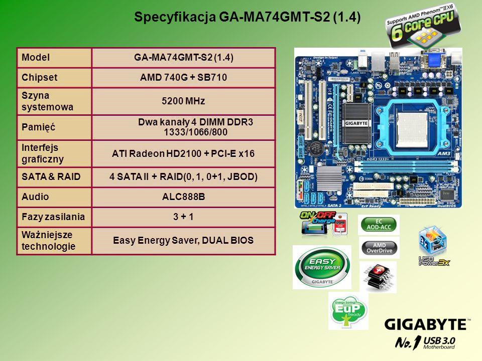 ModelGA-MA74GMT-S2 (1.4) ChipsetAMD 740G + SB710 Szyna systemowa 5200 MHz Pamięć Dwa kanały 4 DIMM DDR3 1333/1066/800 Interfejs graficzny ATI Radeon H