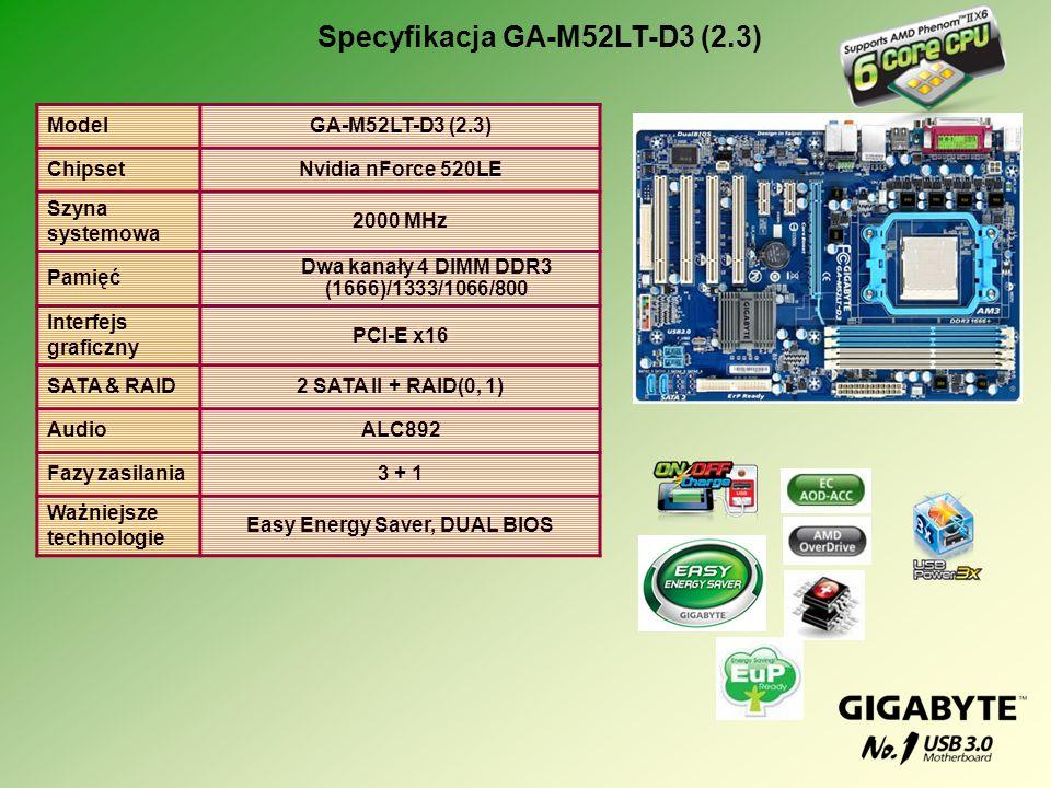 ModelGA-M52LT-D3 (2.3) ChipsetNvidia nForce 520LE Szyna systemowa 2000 MHz Pamięć Dwa kanały 4 DIMM DDR3 (1666)/1333/1066/800 Interfejs graficzny PCI-