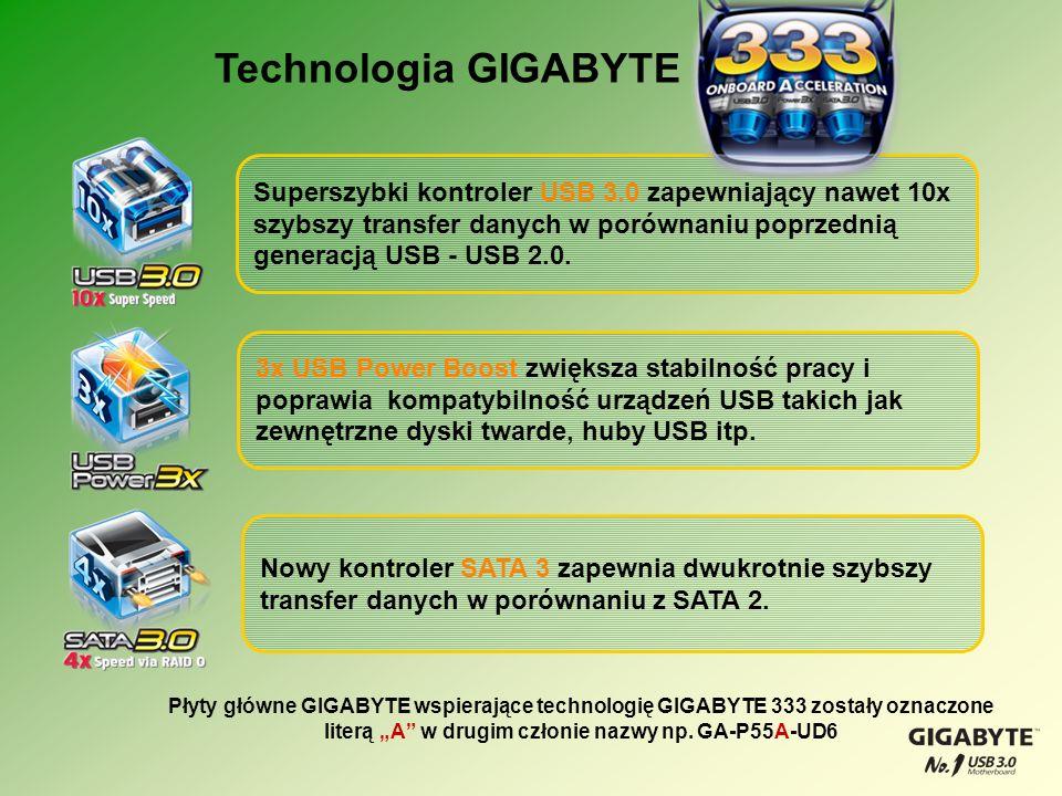 Technologia GIGABYTE Superszybki kontroler USB 3.0 zapewniający nawet 10x szybszy transfer danych w porównaniu poprzednią generacją USB - USB 2.0. Pły