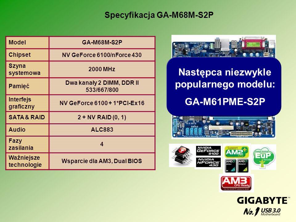 ModelGA-M68M-S2P ChipsetNV GeForce 6100/nForce 430 Szyna systemowa 2000 MHz Pamięć Dwa kanały 2 DIMM, DDR II 533/667/800 Interfejs graficzny NV GeForc
