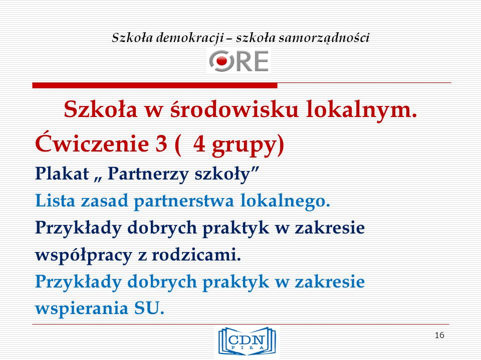 Szkoła demokracji – szkoła samorządności Szkoła w środowisku lokalnym.