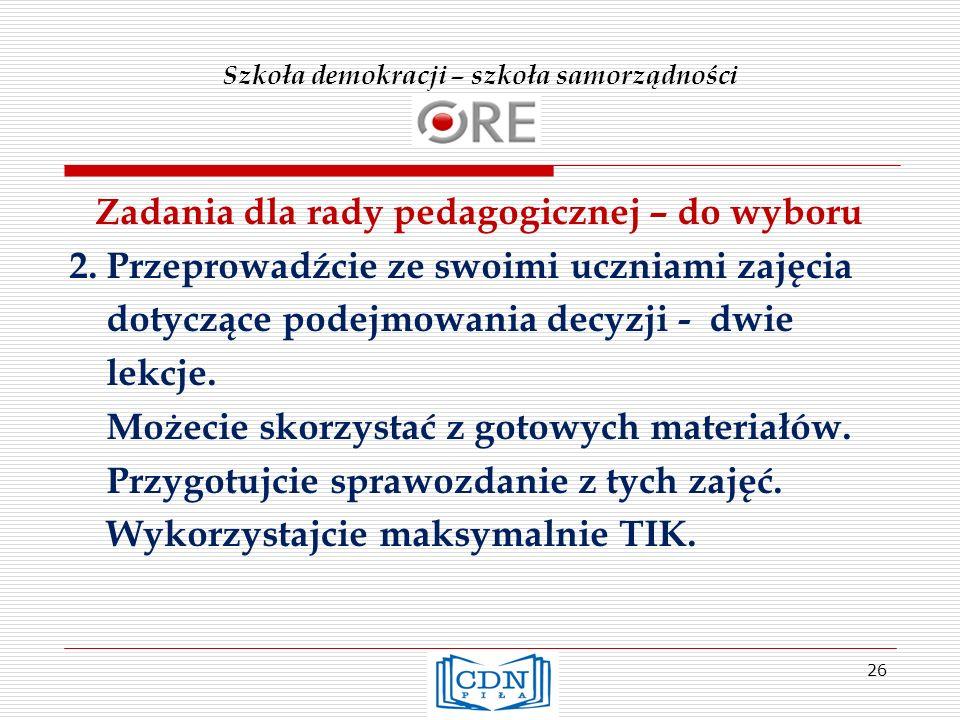 Szkoła demokracji – szkoła samorządności Zadania dla rady pedagogicznej – do wyboru 2.