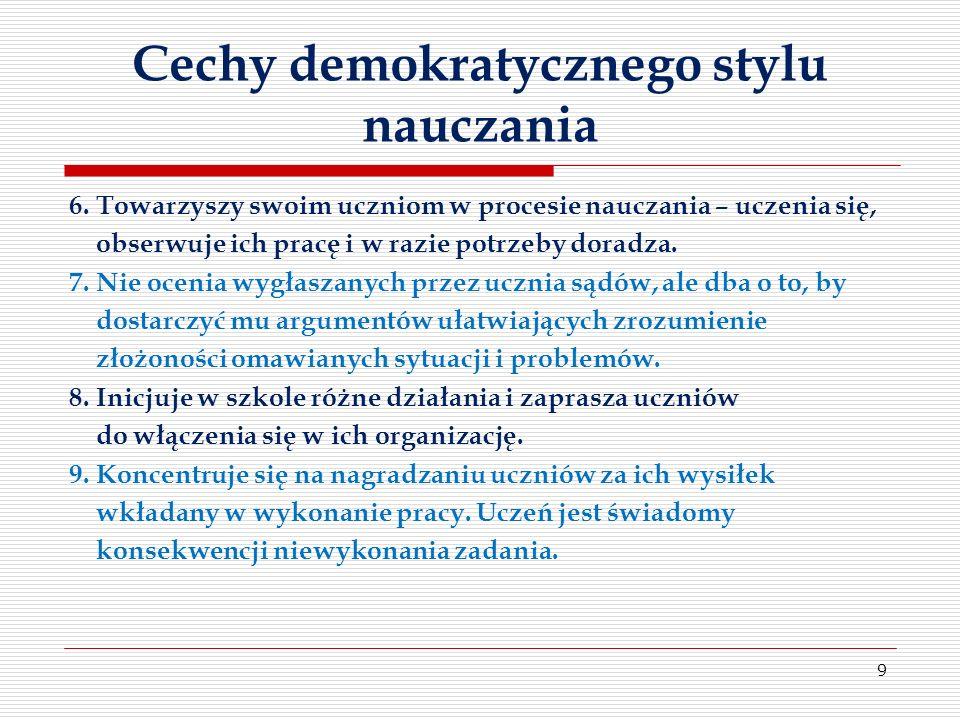 Cechy demokratycznego stylu nauczania 6.