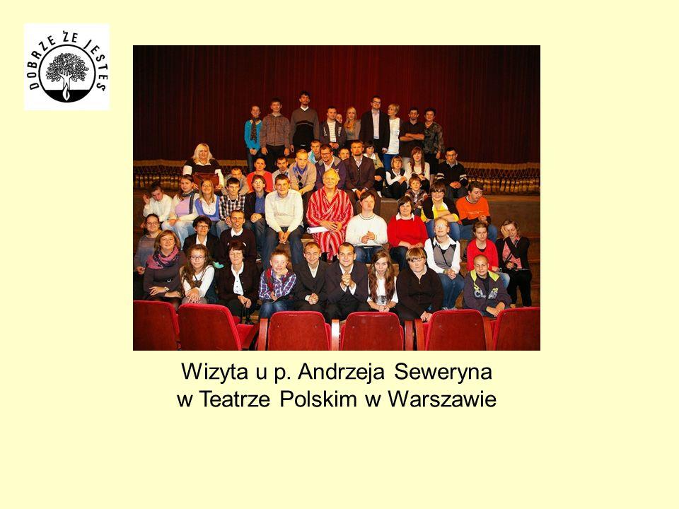Wizyta u p. Andrzeja Seweryna w Teatrze Polskim w Warszawie